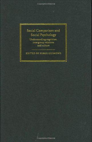 Download Social Comparison and Social Psychology: Understanding Cognition, Intergroup Relations, and Culture Pdf