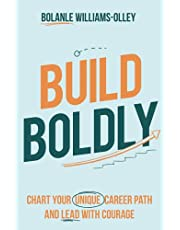 Build Boldly: Chart your unique career path and lead with courage