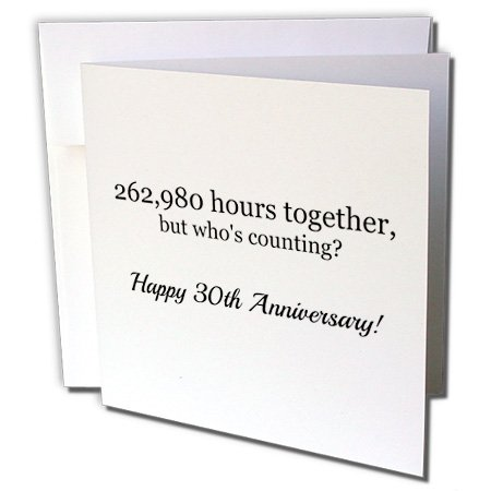 Happy 30th Anniversary - 262980 hours together - Greeting Card, 6 x 6 inches, single (gc_224675_5)