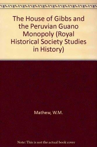 The House of Gibbs and the Peruvian Guano Monopoly 25 Royal Historical Society Studies in History: Amazon.es: Mathew, W.M.: Libros en idiomas extranjeros