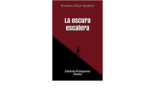 La Oscura Escalera: Editorial Primigenios Novela eBook: Díaz-Marzo ...