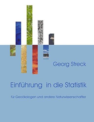 Einführung in die Statistik: Für Geoökologen und andere Naturwissenschaftler