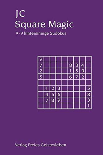 Square Magic: 9 x 9 hintersinnige Sudokus