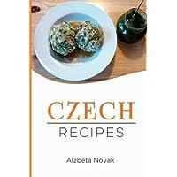 Czech Recipes: 48 of The Best Czech Recipes from a Real Czech Grandma: Authentic Czech Food All In a Comprehensive Czech Cookbook (Czech Recipes, Czech Cuisine, Czech Cookbook)