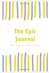 The Epic Journal: For the Entrepreneur (Epic Journals) Paperback