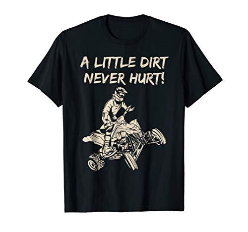 A Little Dirt Never Hurt Quad ATV T-Shirt ()