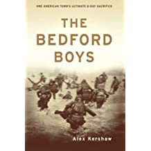 The Bedford Boys: One American Town's Ultimate D-day Sacrifice by Alex Kershaw (2004-05-12)