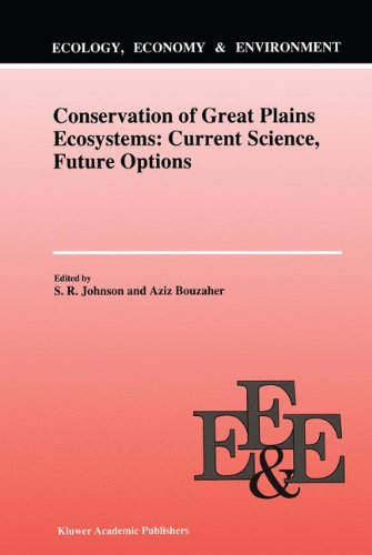 Conservation of Great Plains Ecosystems: Current Science, Future Options (Ecology, Economy & Environment)