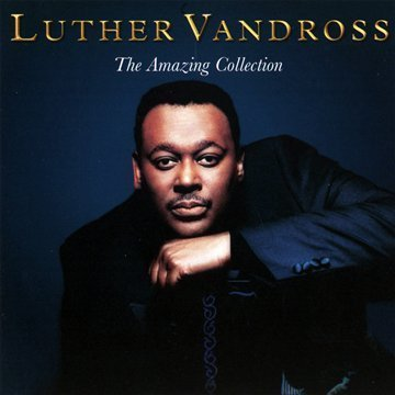 Luther Vandross - The Amazing Collection - The Best Of By Luther Vandross - Zortam Music