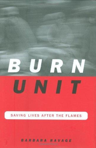 Burn Unit: Saving Lives After The Flames