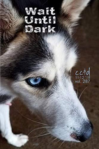 Wait Until Dark: cc&d magazine v287 (the November-December 2018 issue)