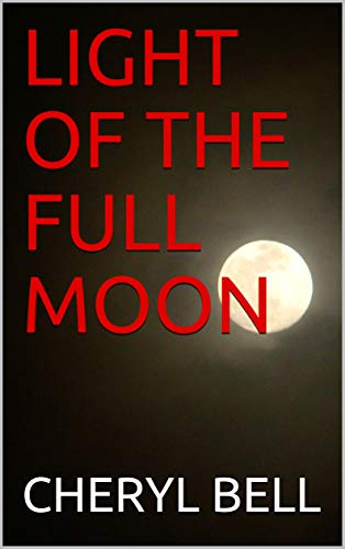 LIGHT OF THE FULL MOON -