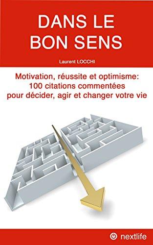 Amazon Com Dans Le Bon Sens Motivation Reussite Optimisme