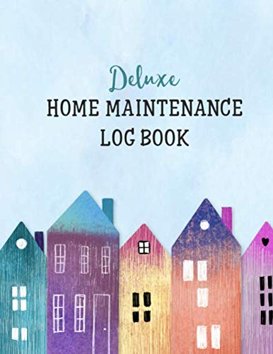 Deluxe Home Maintenance Log Book: Organize, Schedule, Journal, Planner for Home Maintenance, Repairs and Upgrades | 12 Years of Record Keeping, ... Monthly | DIY Projects Room Inventory