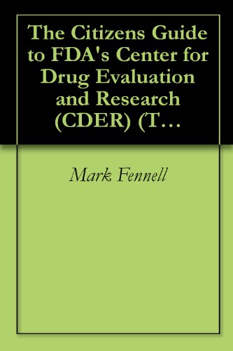 The Citizen's Guide to FDA's Center for Drug Evaluation and Research (CDER) (The Citizen's Guide to Federal Agencies)