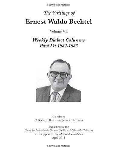 Download The Writings of Ernest Waldo Bechtel, Volume VI: Weekly Dialect Columns, Part IV: 1982-1985 ebook