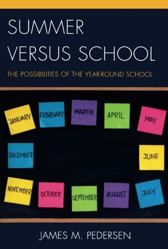 Summer versus School: The Possibilities of the Year-Round School