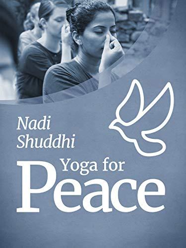 (Yoga for Peace - Nadi Shuddhi)