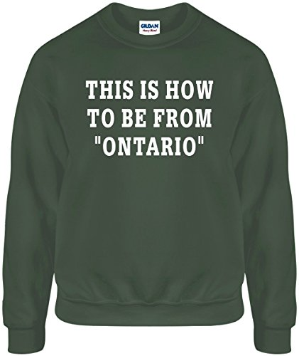 This Is How To Be From Ontario LG Funny Unisex Mil Green - Ontario Mils