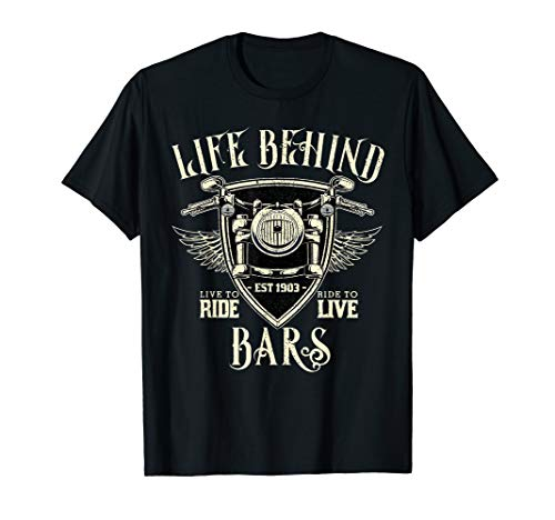 - Life Behind Bars Motorcycle Rider Vintage Chopper Biker Gift T-Shirt