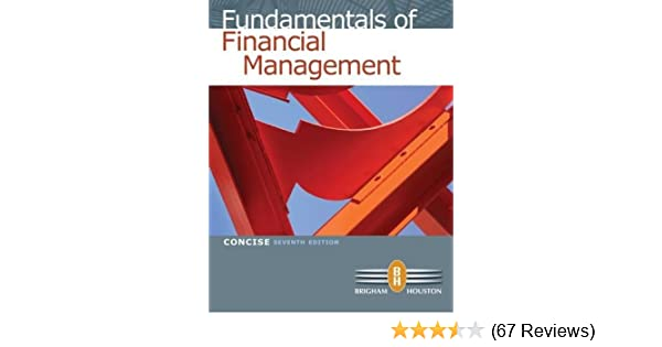 Fundamentals of financial management concise 7th edition eugene f fundamentals of financial management concise 7th edition eugene f brigham joel f houston 9780538477116 amazon books fandeluxe Images