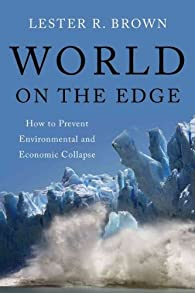 World on the Edge par Lester R. Brown