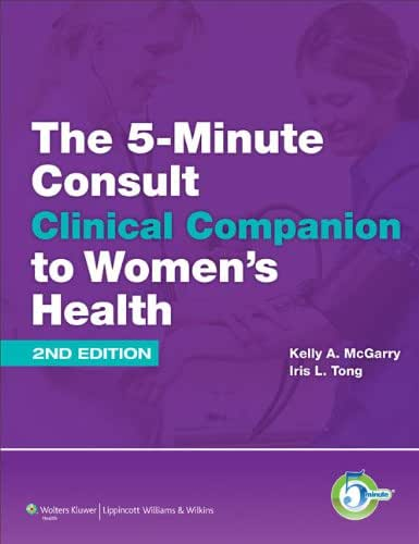 The 5-Minute Consult Clinical Companion to Women's Health (The 5-Minute Consult Series)