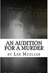 An Audition For A Murder: A Murder Mystery Comedy play Paperback