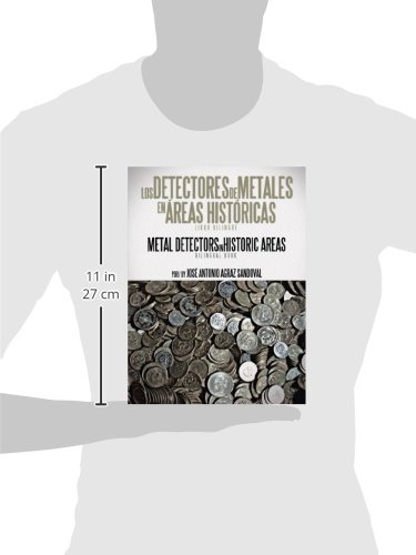 Los Detectores De Metales En Áreas Históricas: The Metal Detectors In Historic Areas: Jose Antonio Agraz Sandoval: 9781466929920: Amazon.com: Books