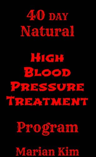 40 Day Natural High Blood Pressure Treatment Program