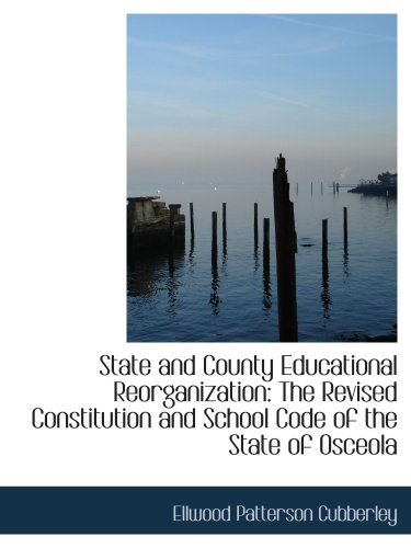 State and County Educational Reorganization: The Revised Constitution and School Code of the State o