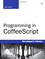 Programming in CoffeeScript Front Cover