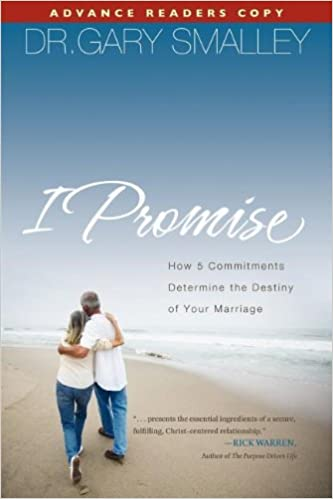 I Promise: How 5 Essential Commitments Determine the Destiny of Your Marriage