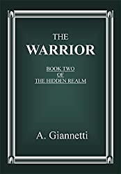 The Warrior (The Hidden Realm Book 2)