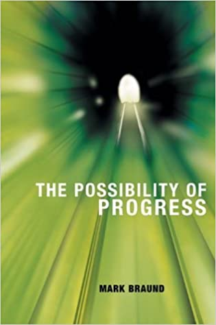 The Possibility of Progress by Mark Braund (31-Jan-2005)
