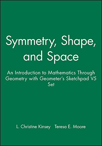 Symmetry, Shape, and Space: An Introduction to Mathematics Through Geometry with Geometer's Sketchpad V5 Set