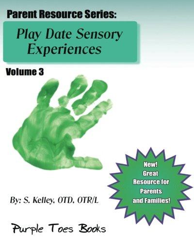 Play Date Sensory Experiences: Parent Resource Series - Vol 3: Parent Resource Series Vol 3 ebook
