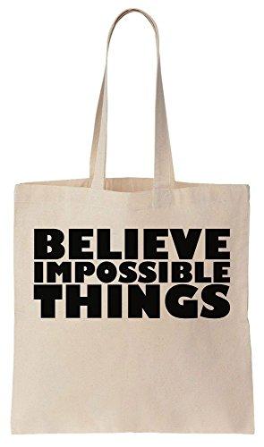 Believe Impossible Things Sacchetto di cotone tela di canapa