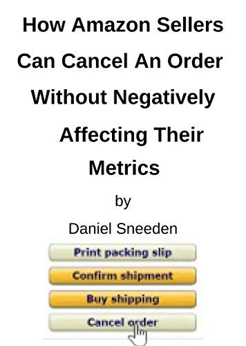 How Amazon Sellers Can Cancel An Order Without Negatively Affecting Their Metrics: amazon drop shipping,drop shipping amazon,amazon dropship,dropshipping on amazon,dropship amazon (Drop Ship With Amazon)