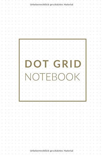 Dot Grid Notebook: 125 Dotted Pages - dot notebook and journal - perfect for transport (German Edition)
