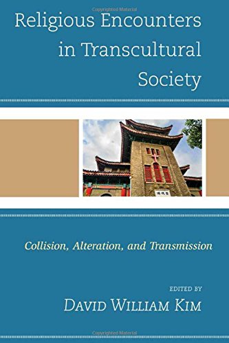 Religious Encounters in Transcultural Society: Collision, Alteration, and Transmission (Ethnographies of Religion)