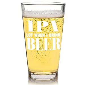 IPA Lot Beer Lovers Glass Funny Beer Mugs Christmas Father's Day Gift for Dad Grandpa Husband Boyfriend - Great for Men or Women Birthday Present for Him Brother Best Friend 16 ounce, Glass