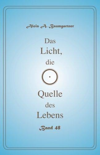 Download Das Licht, die Quelle des Lebens - Band 48 (Volume 48) (German Edition) ebook
