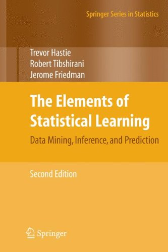 The Elements of Statistical Learning: Data Mining; Inference; and Prediction; Second Edition (Springer Series in Statistics)