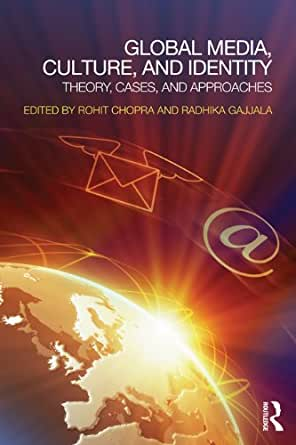 Global Media, Culture, and Identity: Theory, Cases, and
