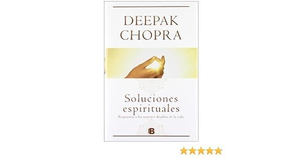 Soluciones Espirituales Spanish Edition Deepak Chopra 9788466651301 Amazon Books