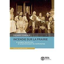 Incendie sur la prairie: Andrew Taylor Still et le rayonnement de l'ostéopathie (French Edition)