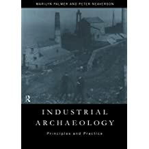 Industrial Archaeology: Principles and Practice