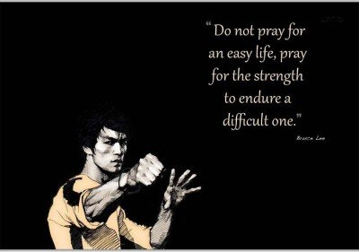 bruce lee motivational quotes do not pray for an easy life