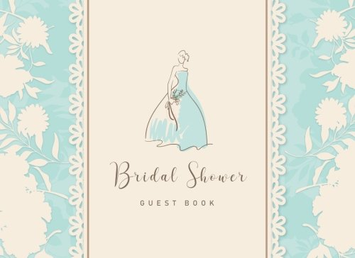 D.O.W.N.L.O.A.D Bridal Shower Guest Book: Gift Log & Sign in Guest Book Memory Messages Book For Guest Write Wishes R.A.R